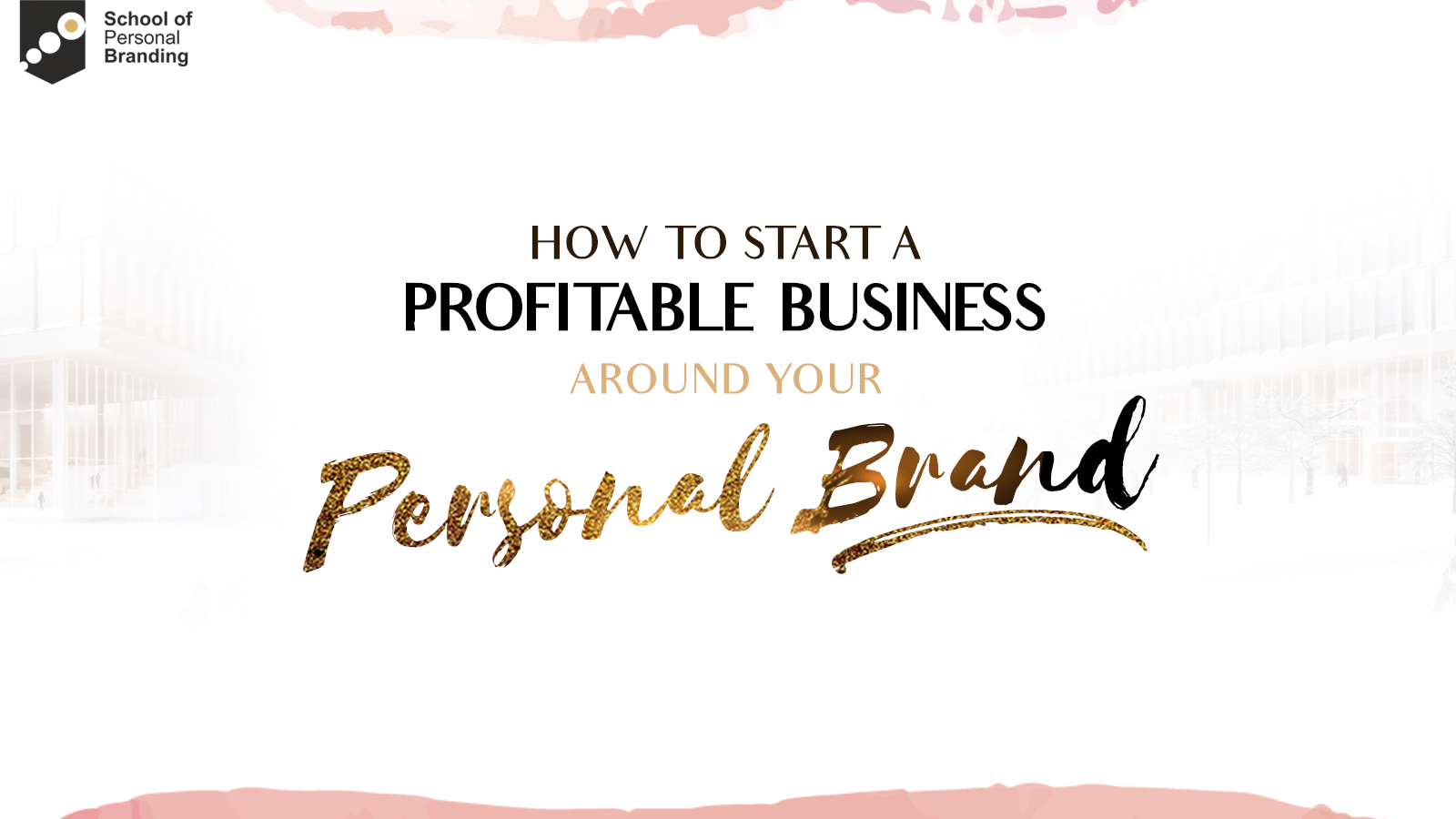 Start a Profitable Business Around Your Personal Brand